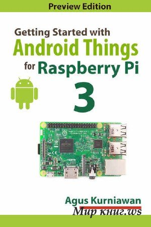 Agus Kurniawan - Getting Started with Android Things for Raspberry Pi 3