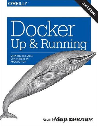 Sean P. Kane, Karl Matthias - Docker: Up & Running: Shipping Reliable Containers in Production 2nd Edition