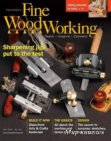 Fine Woodworking №274 (March-April 2019)