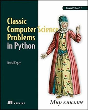 David Kopec - Classic Computer Science Problems in Python
