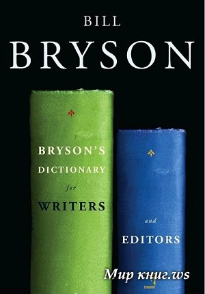 Bill Bryson - Brysons Dictionary for Writers and Editors