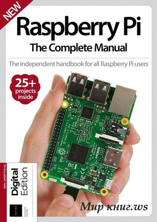 Jon White - Raspberry Pi The Complete Manual 15th Edition 2019