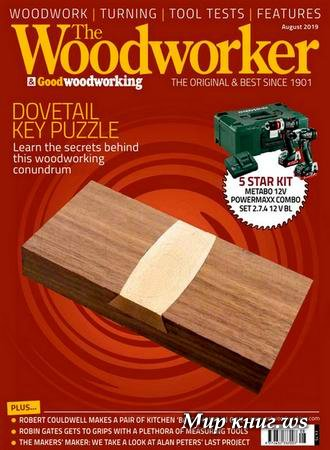 The Woodworker & Good Woodworking №8 (August 2019)