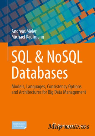 Andreas Meier, Michael Kaufmann - SQL & NoSQL Databases: Models, Languages, Consistency Options and Architectures for Big Data Management