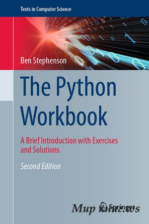 Ben Stephenson - The Python Workbook: A Brief Introduction with Exercises and Solutions, Second Edition