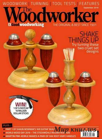 The Woodworker & Good Woodworking №9 (September 2019)