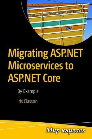 Iris Classon - Migrating ASP.NET Microservices to ASP.NET Core: By Example
