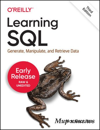 Alan Beaulieu - Learning SQL: Generate, Manipulate, and Retrieve Data, 3rd Edition (Early Release)