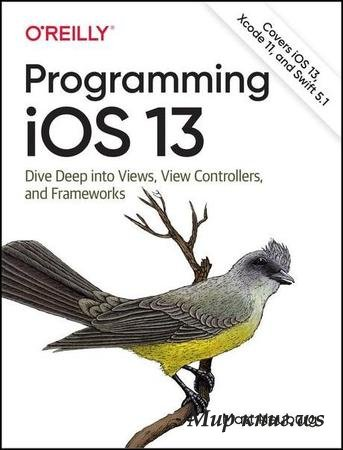 Neuburg M. - Programming iOS 13: Dive Deep into Views, View Controllers, and Frameworks, Tenth Edition