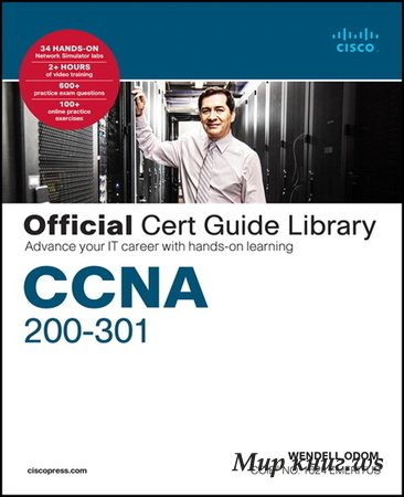 Wendell Odom - CCNA 200-301 Official Cert Guide Library: Advance your IT carreer with hand-on learning