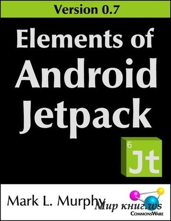 Murphy M.L. - Elements of Android Jetpack 0.7
