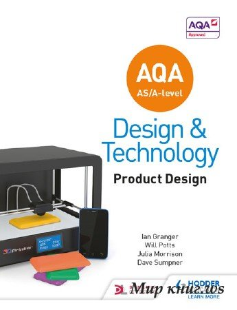 Will Potts, Julia Morrison - AQA AS/A-Level Design and Technology: Product Design