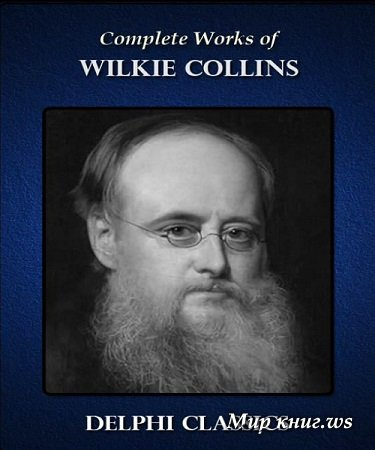 Wilkie Collins - Complete Works