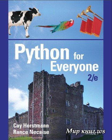 Cay S. Horstmann, Rance D. Necaise - Python for Everyone, 2nd Edition