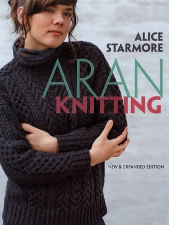 Aran Knitting - New & Expanded Edition 2010