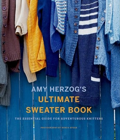 Amy Herzog's Ultimate Sweater Book - 2018