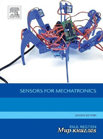 Paul P.L. Regtien, Edwin Dertien - Sensors for Mechatronics, 2 edition