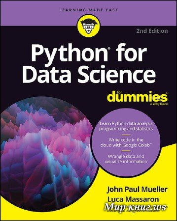 John Paul Mueller, Luca Massaron - Python for Data Science For Dummies, 2nd Edition